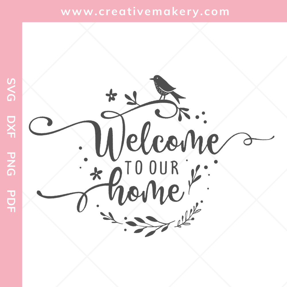 Welcome to our Home Bird   SVG Cut File & Printable